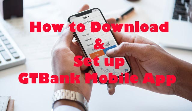 How to download & Set up GTBank Mobile app