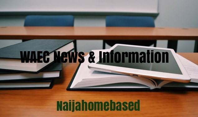 WAEC news and update on Naijahomebased.com