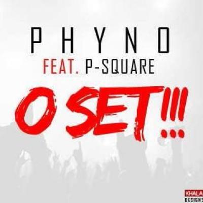 O set [Music] Phyno Ft. P square   O Set