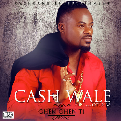 Cash Wale GHEN GEN TI prod. by Cheeky Chizzy Artwork [Video] Cash Wale   Ghen Ghen Ti (Directed by Mattmaxx)