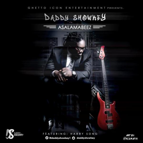 [Music] Daddy Showkey Ft. Harrysong – Asalamabeez