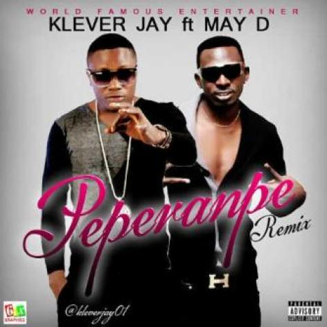kleverJ mayd peperenpe [Music] Klever Jay Ft. May D   Peperenpe (Remix)