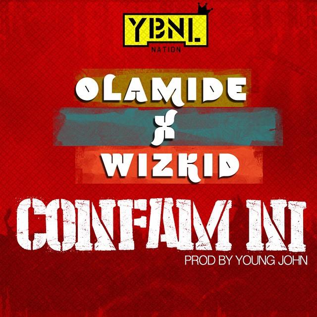 Olamide FT Wizkid Confam Art NL