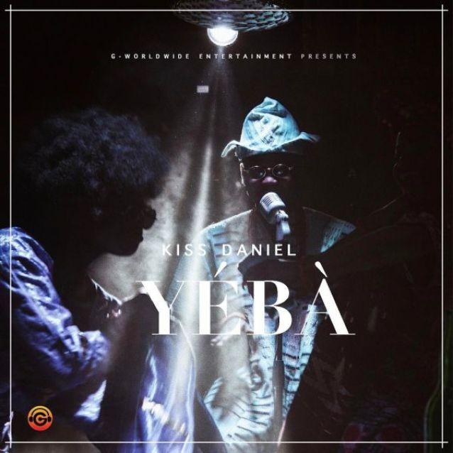 Kiss Daniel Yeba Naijaloaded - Kiss Daniel – Yeba +[Lyrics]