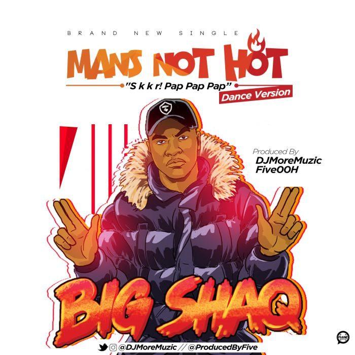 mans not hot remix 700x700 - [Music] Big Shaq – Man's Not Hot (Dance Version)