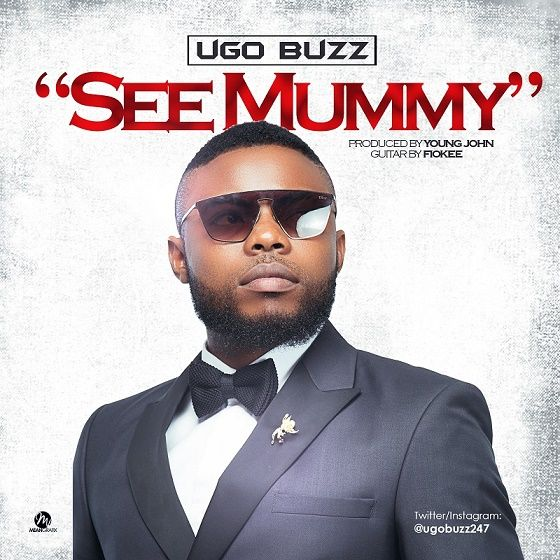 ugobuzz seemummy - [Music] Ugo Buzz – See Mummy (Prod. by Young John)