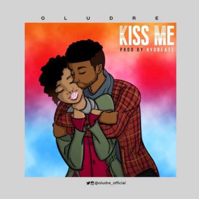 unnamed 12 - [Music] Oludre – Kiss Me