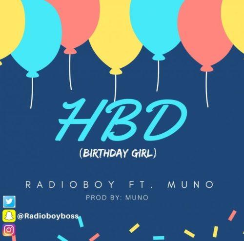 1005783a 95e8 46d7 9ef2 ecf66780da0b 700x691 Music: Radioboy    HBD (Birthday Girl) Ft. Muno