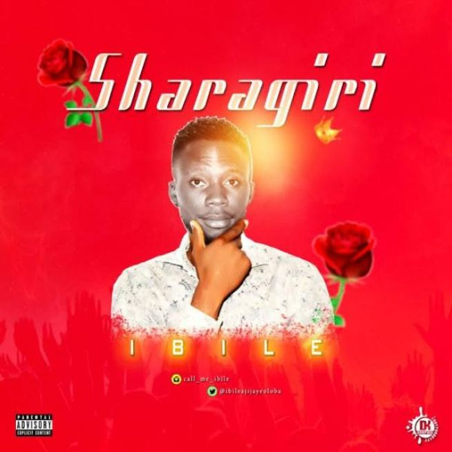 [Music] Ibile – Sharagiri