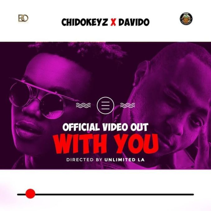 DOWNLOAD [Video] Chidokeyz Ft  Davido – With You | MP4 3GP
