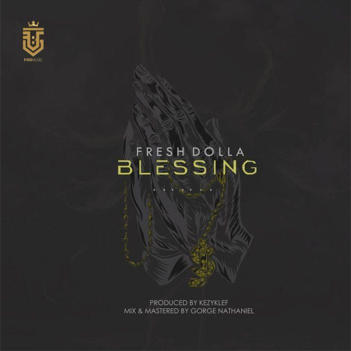 [Music] Fresh Dolla – Blessing 2