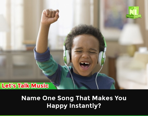Songs that instantly make you happy