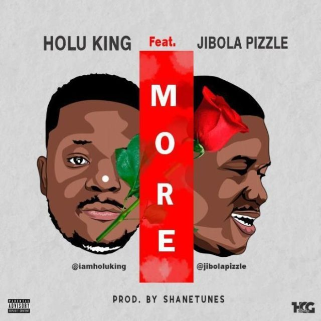 [Music] Holu King featuring Jibola Pizzle - More