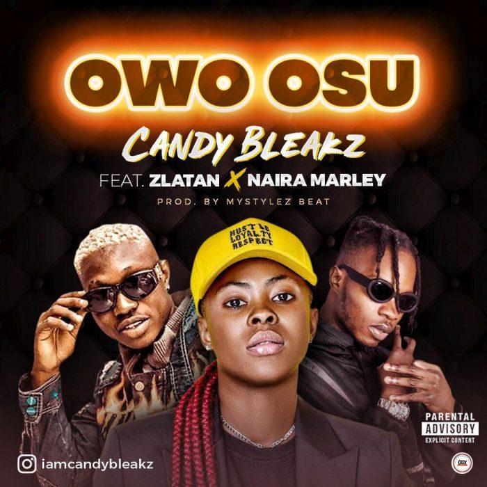 [Music]: Candybleakz Ft. Naira Marley X Zlatan – Owo Osu (Prod. By Mystylez)