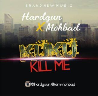 [Music] Hardgun Ft. Mohbad – Kuku Kill Me
