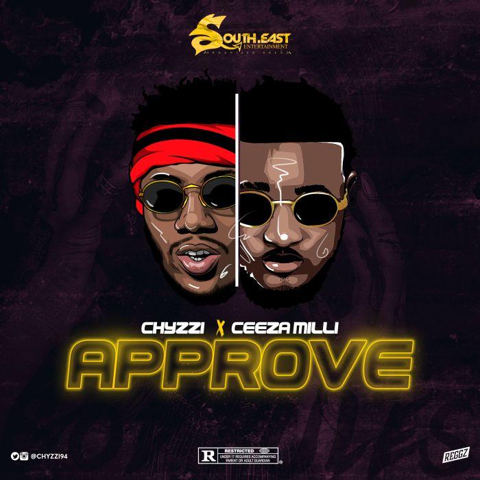 Mp3 Download: Chyzzi Ft. Ceeza Milli – Approve