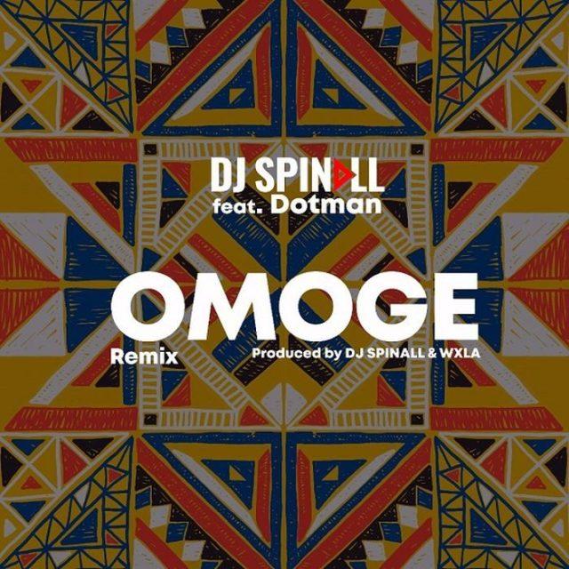 Mp3 Download: DJ Spinall Ft  Dotman – Omoge (Refix)