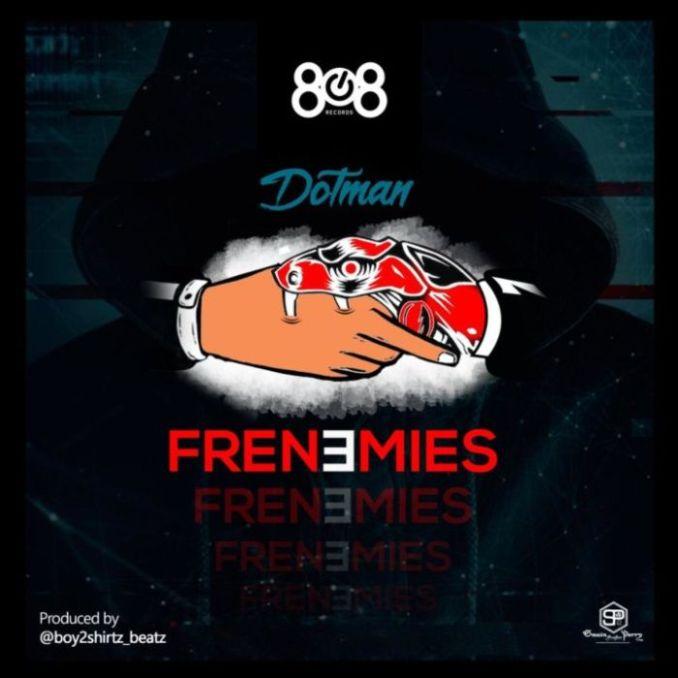 [Music] Dotman – Frenemies