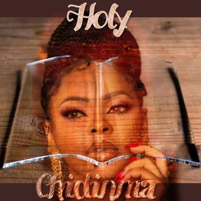 Chidinma-–-Holy-700x700 [Music + Video] Chidinma – Holy