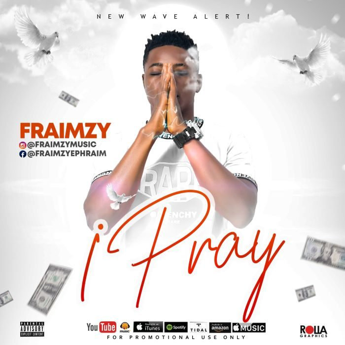 Music] Fraimzy – I Pray Mp3 Song Download
