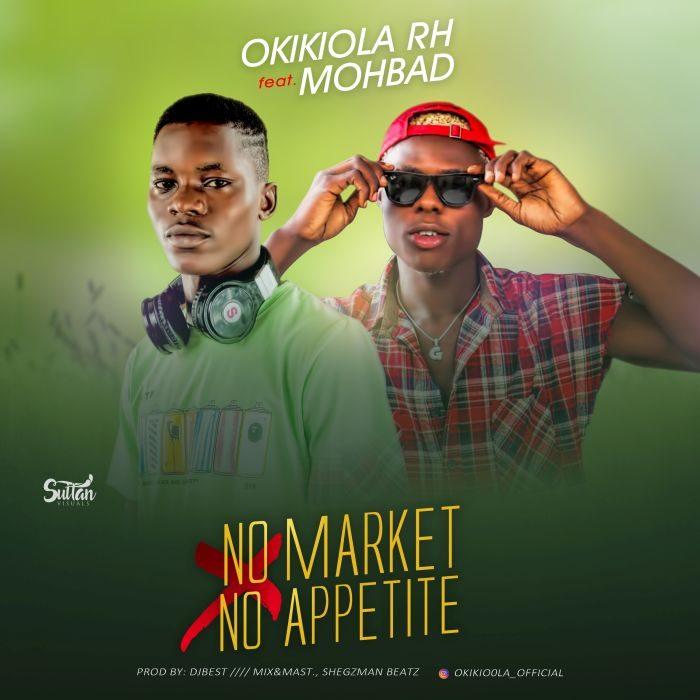 [Music] Okikiola RH Ft. Mohbad – No Market No Appetite