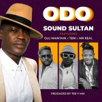 [Music + Video] Sound Sultan Ft. Olu Maintain x Teni x Mr Real – Odo