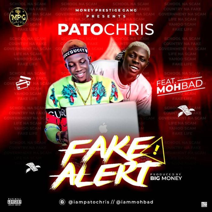 [Music] Patochris Ft. Mohbad – Fake Alert