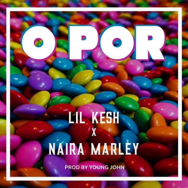 Mp3 Download: Lil Kesh Ft. Naira Marley – O Por