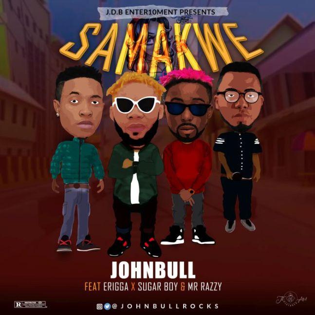 Johnbull – Samankwe (Ft. Erigga, Sugarboy, Mr Razzy)