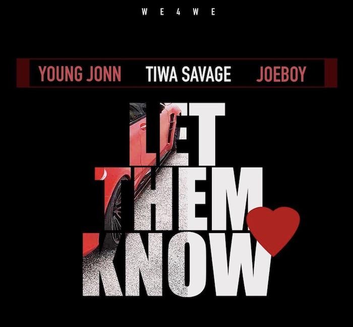 [Lyrics] Young Jonn Ft. Tiwa Savage x Joeboy – Let Them Know