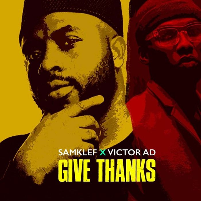 [Lyrics] Samklef Ft. Victor AD – Give Thanks