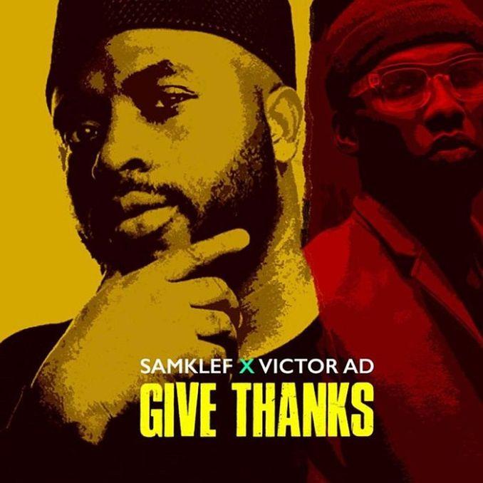 [Music] Samklef Ft. Victor AD – Give Thanks