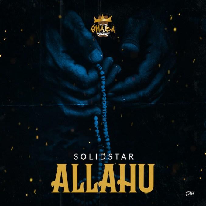 [Music] Solidstar – Allahu