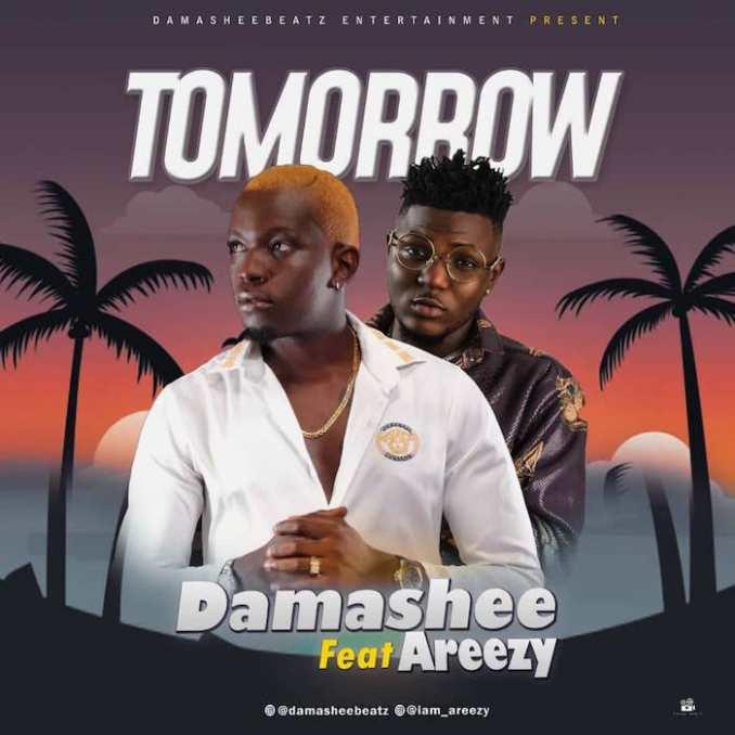 [Music] Damashee x Areezy – Tomorrow