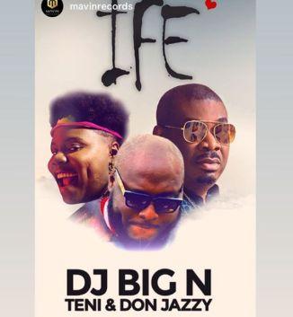 [Music] DJ Big N Ft. Teni x Don Jazzy – Ife