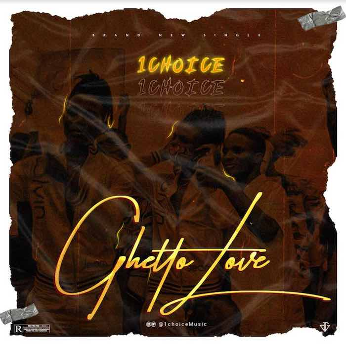 [Music] 1Choice – Ghetto Love