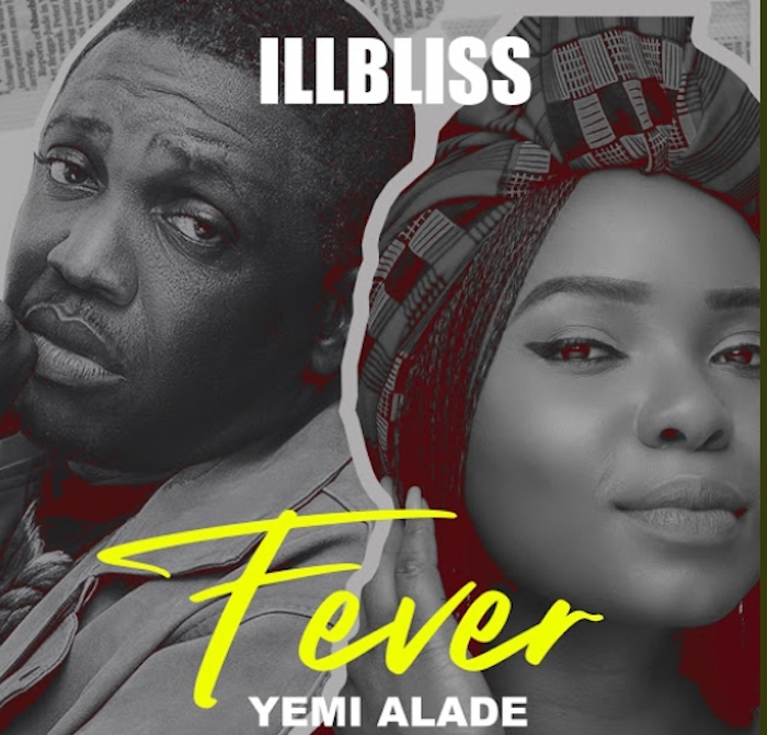 [Music] iLLBliss Feat . Yemi Alade - Fever