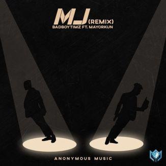 [Music] Bad Boy Timz Ft. Mayorkun – MJ (Remix)