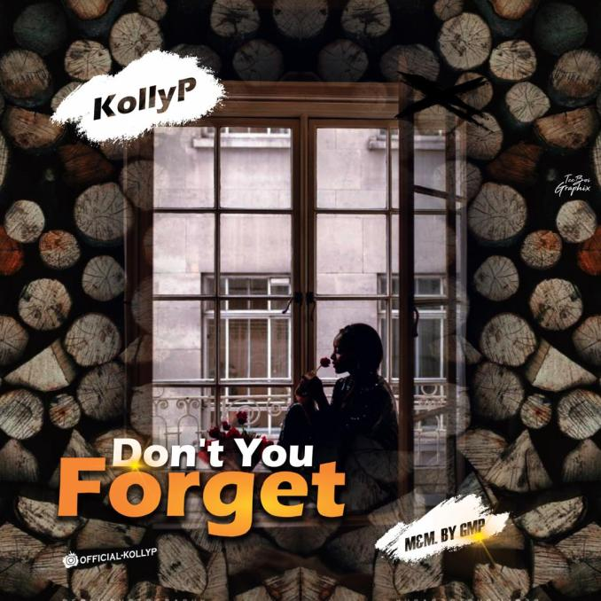 [Music] Kollyp – Don't Your Forget