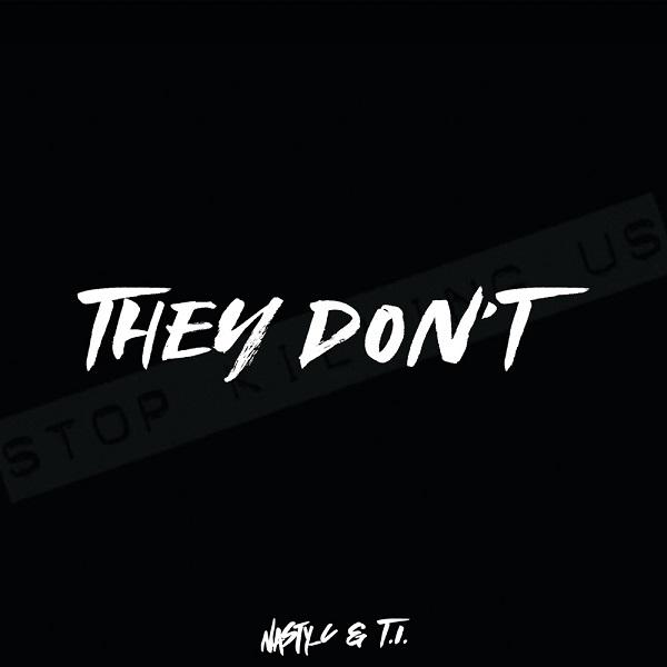[Lyrics] Nasty C x T.I. – They Don't