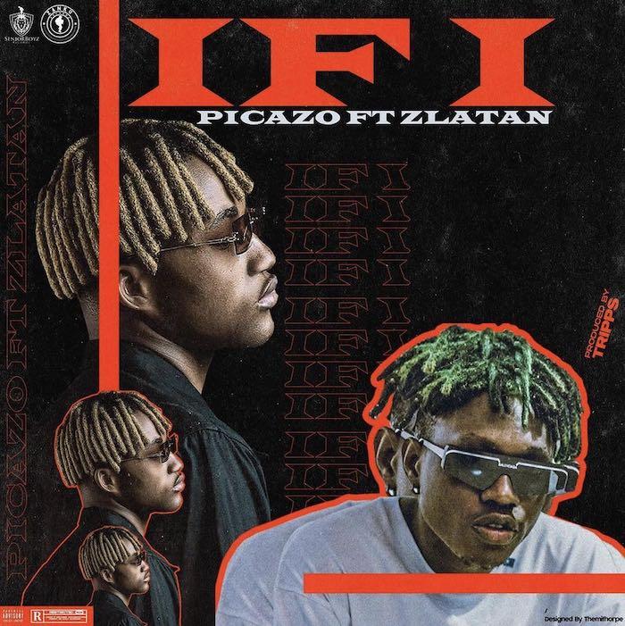 [Lyrics] Picazo Ft. Zlatan – If I