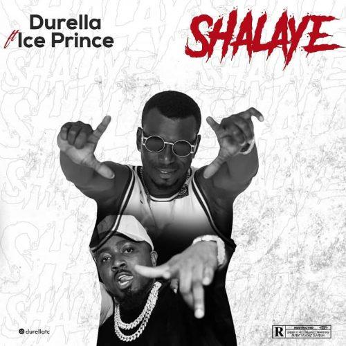 [Music] Durella Ft. Ice Prince – Shalaye