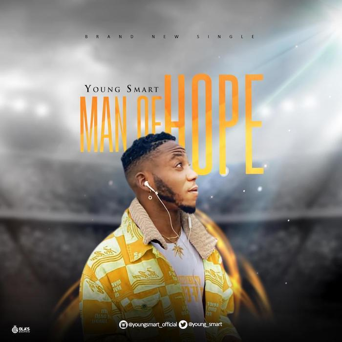 Young Smart – Man Of Hope