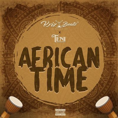 Krizbeatz Ft Teni – African Time