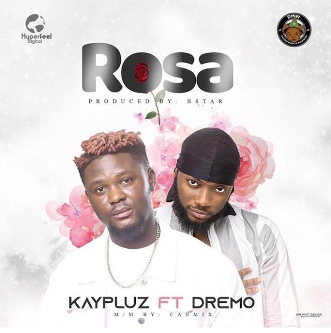 [Music] Kaypluz Ft. Dremo – Rosa