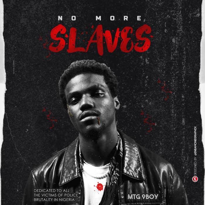 MTG 9boy – NO MORE SLAVES (#EndSarsNow)
