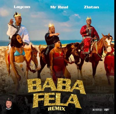Mr Real Ft Laycon & Zlatan – Baba Fela (Remix)