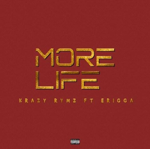 Krazy Rymz Ft. Erigga – More Life Mp3 download