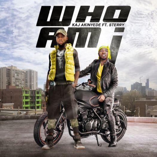 KAJ Akinyede Ft. Sterry – Who Am I mp3 download