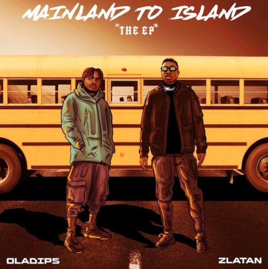 Oladips X Zlatan – Mainland To Island Mp3 download